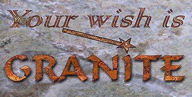 Your Wish Is Granite
